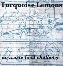 Turquioise Lemon's No Waste Food Challenge